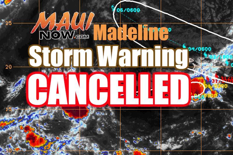 Madeline storm warning cancelled.