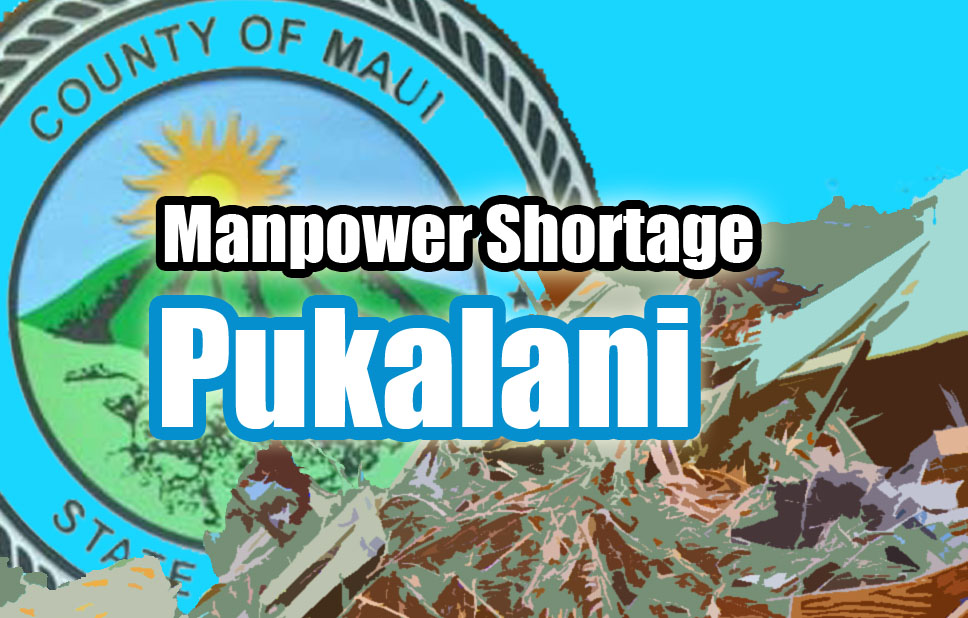 Manpower shortage, Pukalani. Maui Now graphic.