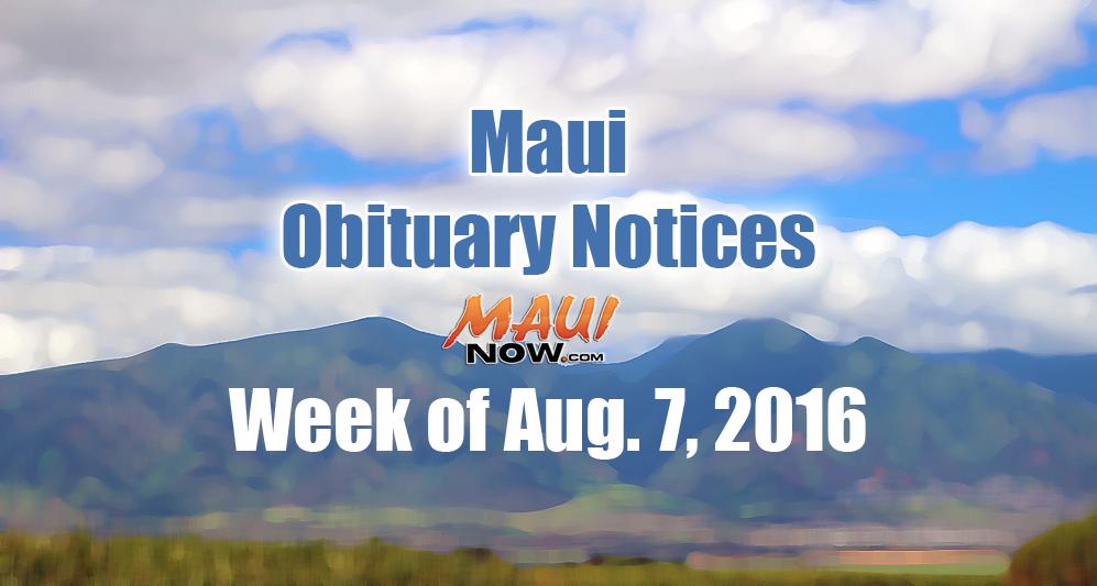 Maui obituary notices - Week of Aug. 7, 2016.
