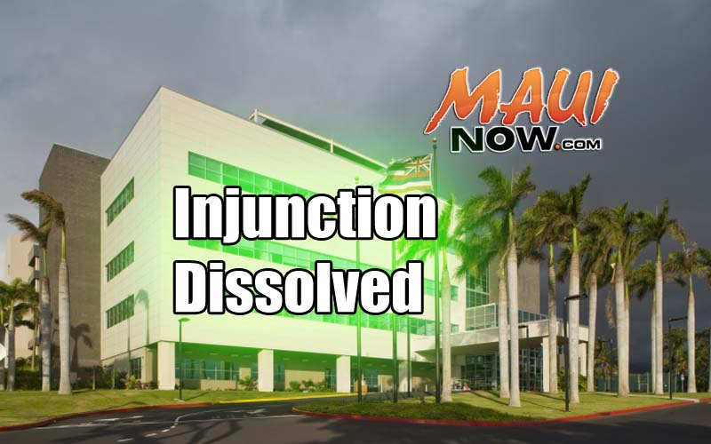 Maui hospital injunction dissolved. Maui Now graphic.