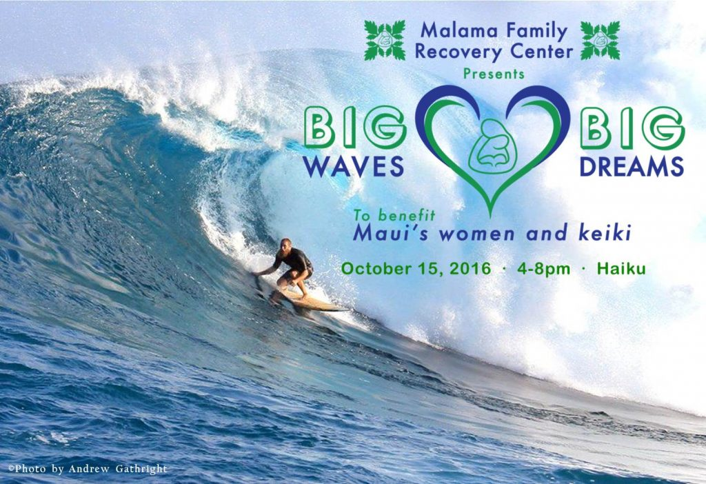 Malama Family Recovery Center presents Big Waves, Big Dreams. Event flyer.