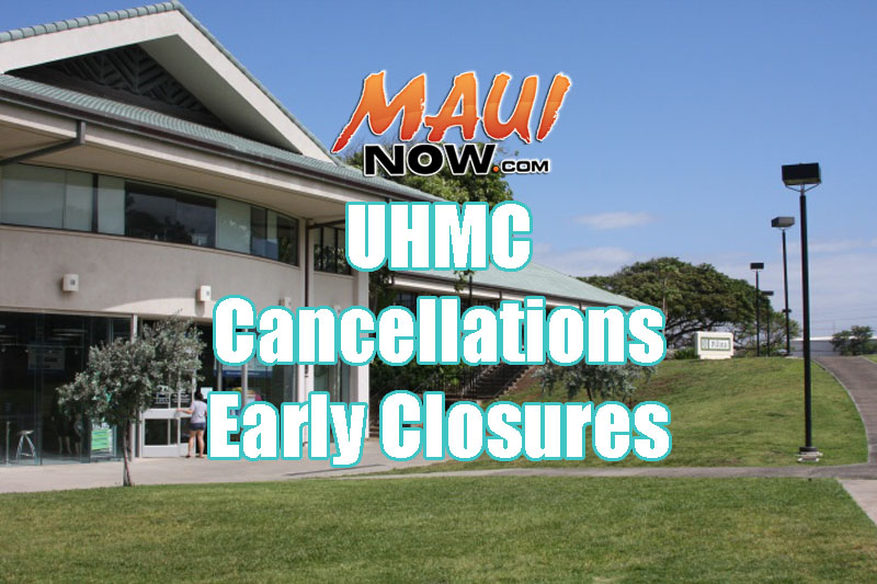 UHMC Cancellations, early closures.