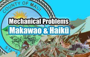 Mechanical problems with trash pickup in Makawao and Haʻikū.