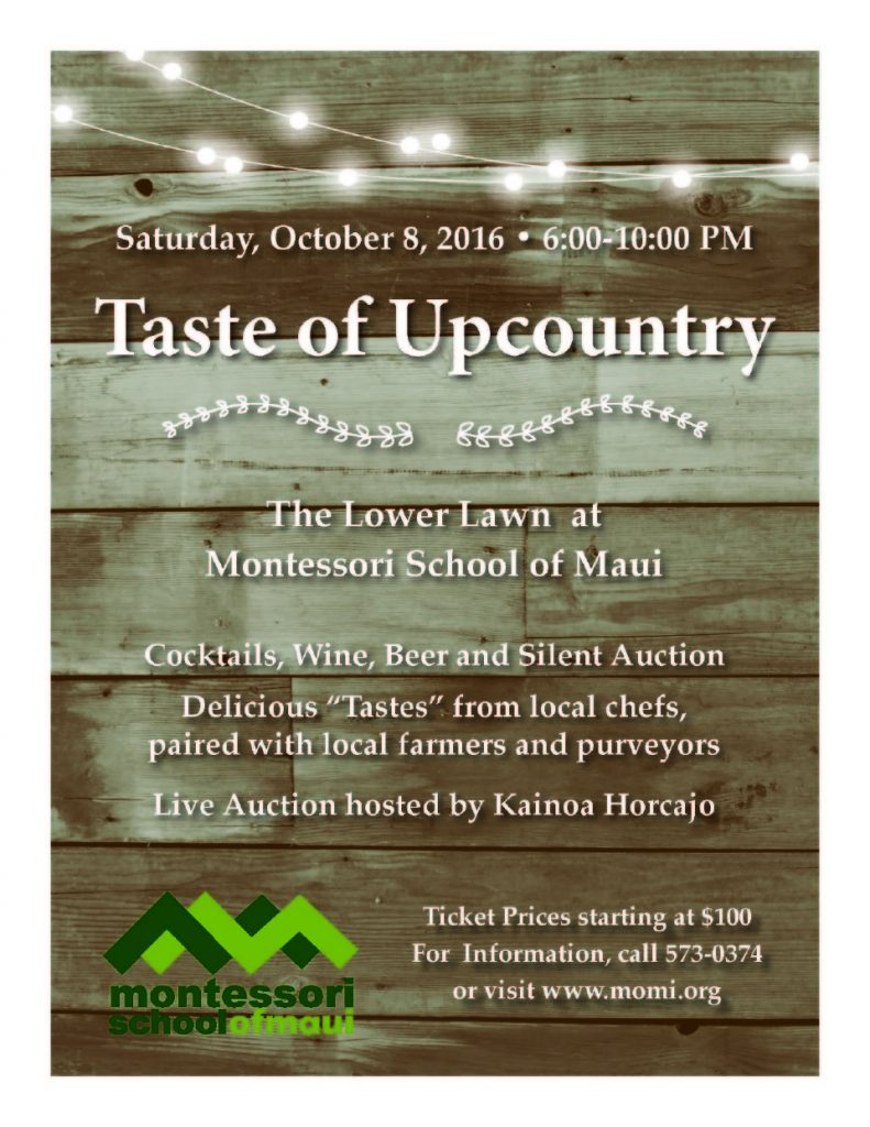 The first ever Taste of Upcountry event will be held on Saturday, Oct. 8 at Montessori School of Maui in Makawao. The event will feature some of Maui's best chefs, live music and more! Tickets are on sale now. Photo Courtesy.