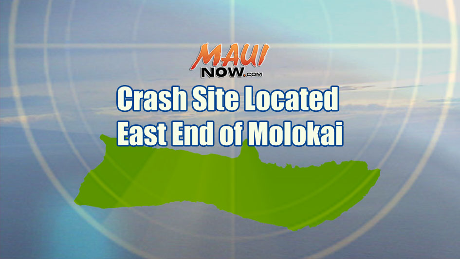 Crash site located, East End of Molokaʻi. Maui Now graphic.