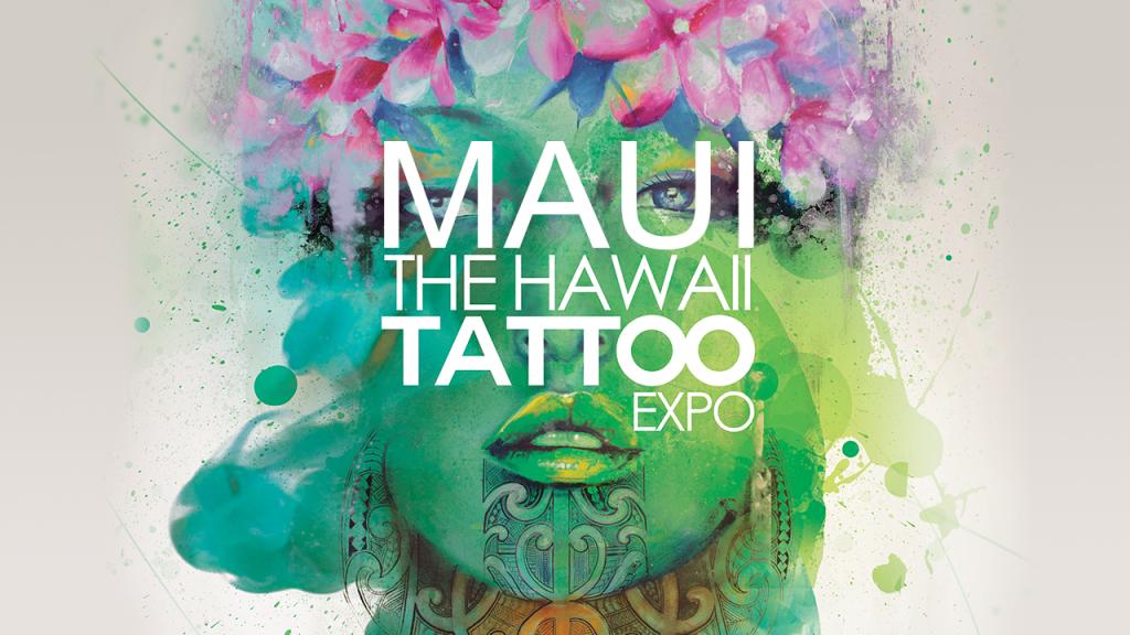 Maui now inaugural hawai i tattoo expo on maui april 7 9 for Hawaii tattoo expo