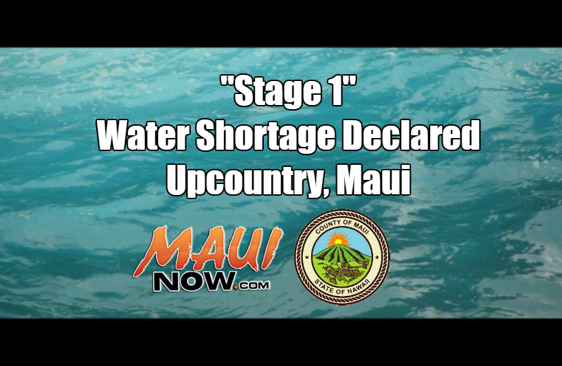 Stage 1 Water Shortage Declaration for Upcountry Maui Takes Effect July 2