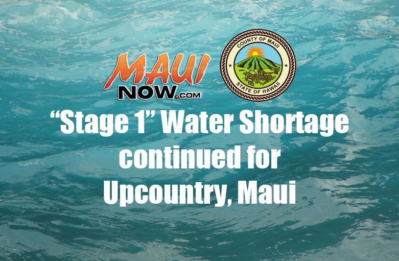 Maui County Says Stage 1 Water Shortage for Upcountry Will Continue