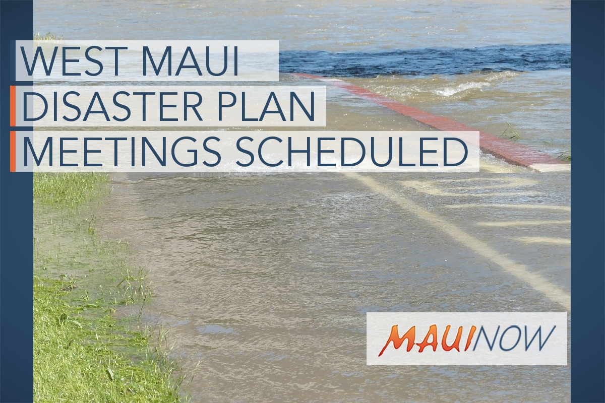 West Maui Community Disaster Planning Features General Oliveira
