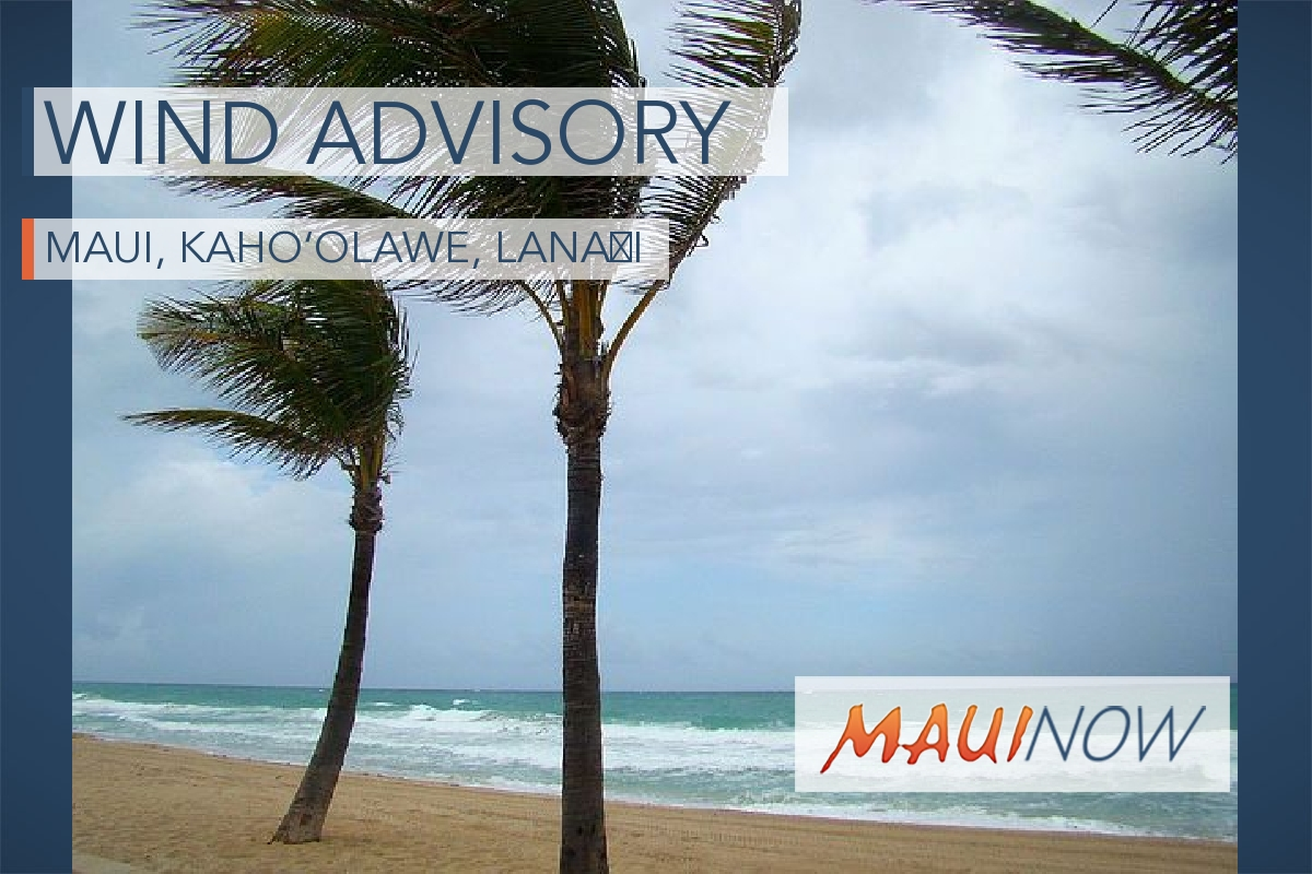 Wind Advisory for Lāna'i, Kaho'olawe and Maui Central Valley