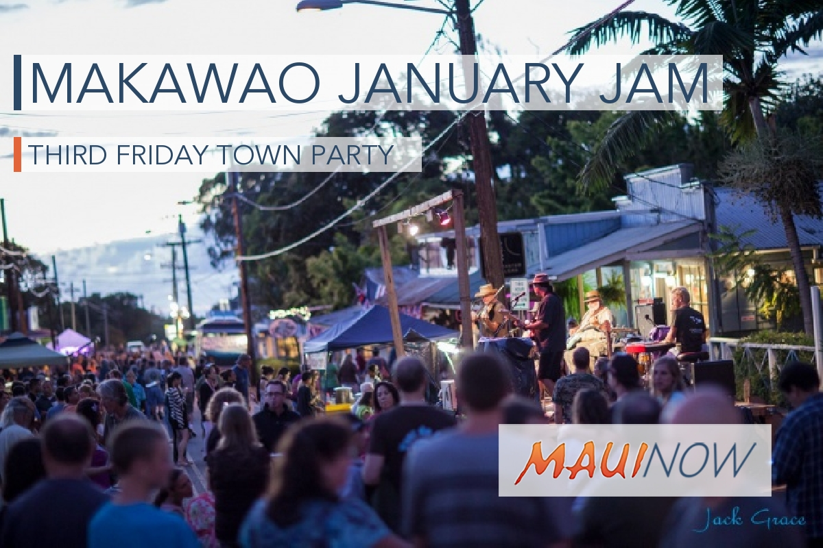 "Makawao Third Friday Town Party: ""A Makawao January Jam"""