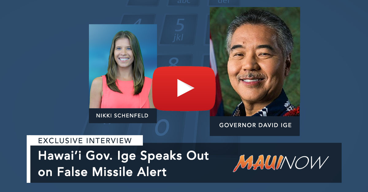EXCLUSIVE: Gov. Ige Speaks with Maui Now on False Missile Alert
