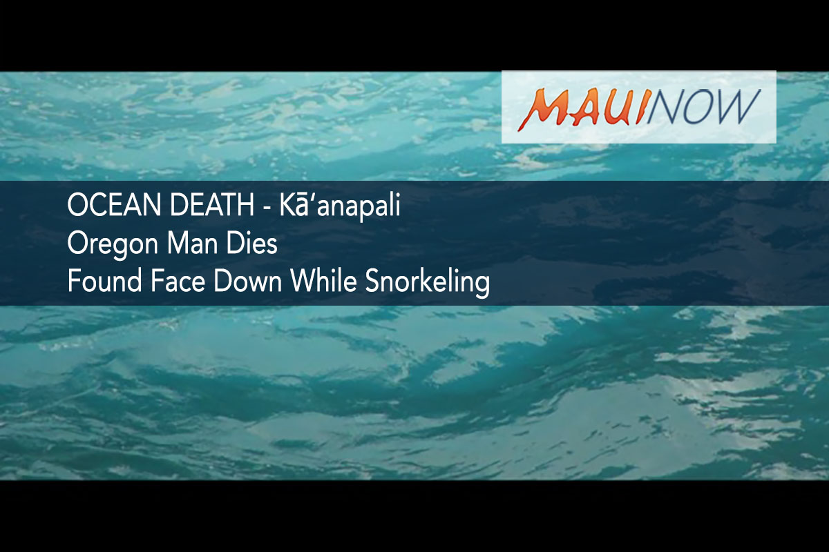 Oregon Man Dies, Pulled from Ocean at Kā'anapali