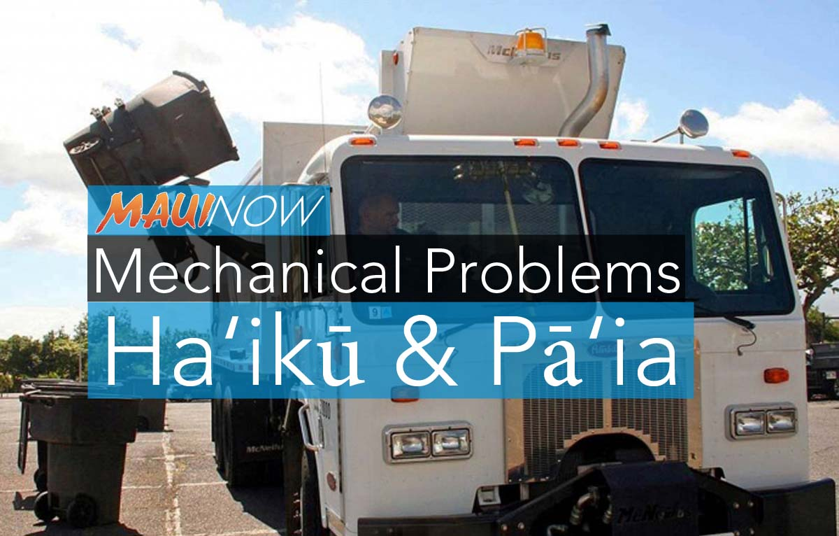 Mechanical Problems Affects Refuse Route in Ha'ikū & Pā'ia