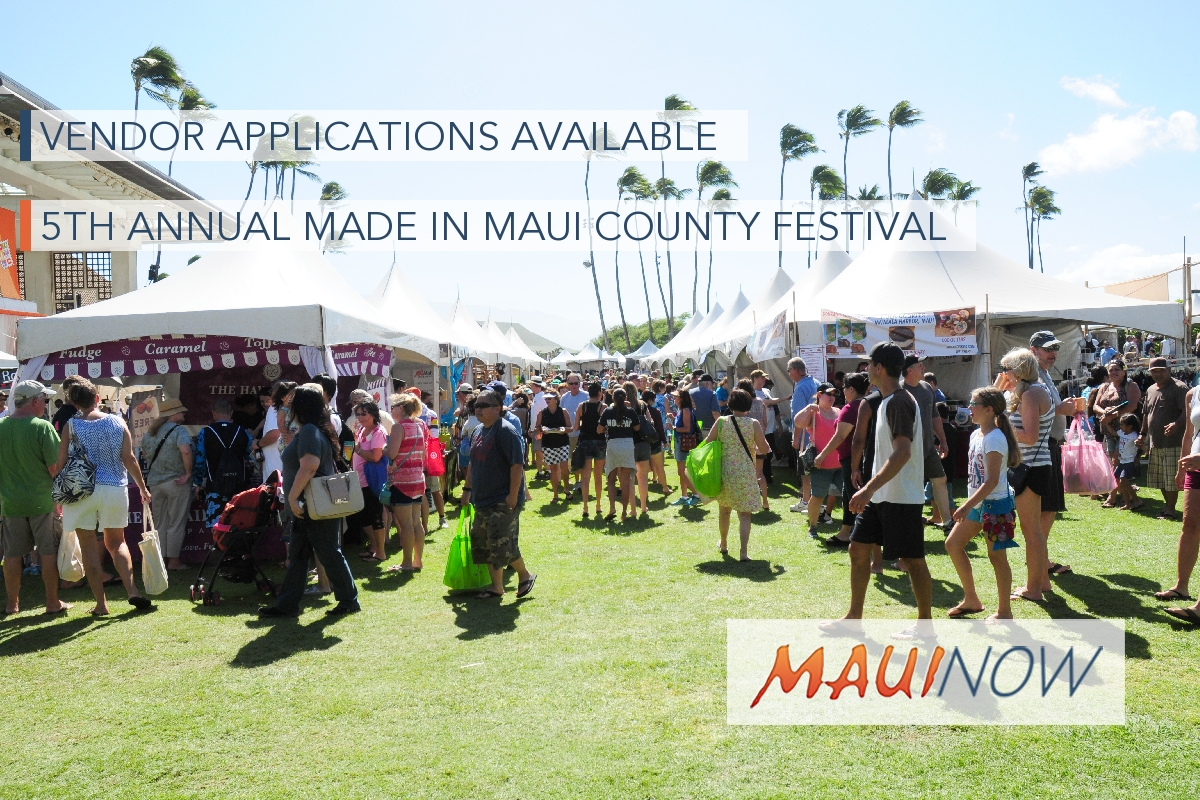 5th Annual Made in Maui County Festival, Vendor Applications Available