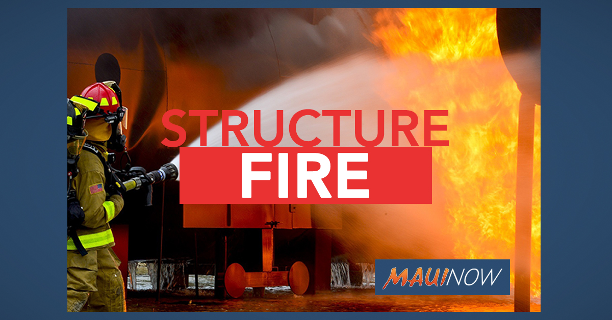 Kula Structure Fire Results in $65,000 Damage