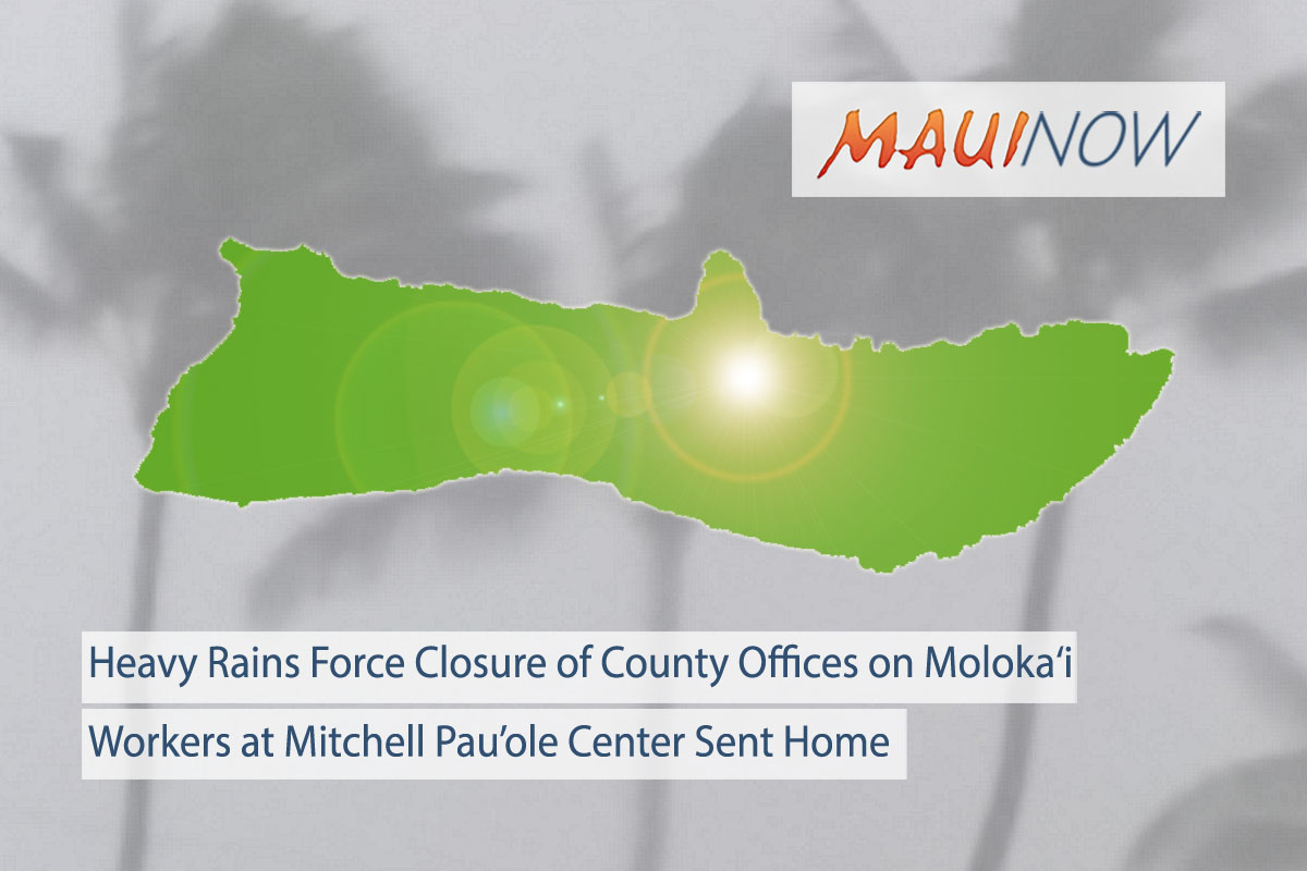 Heavy Rains Force Closure of County Offices on Moloka'i