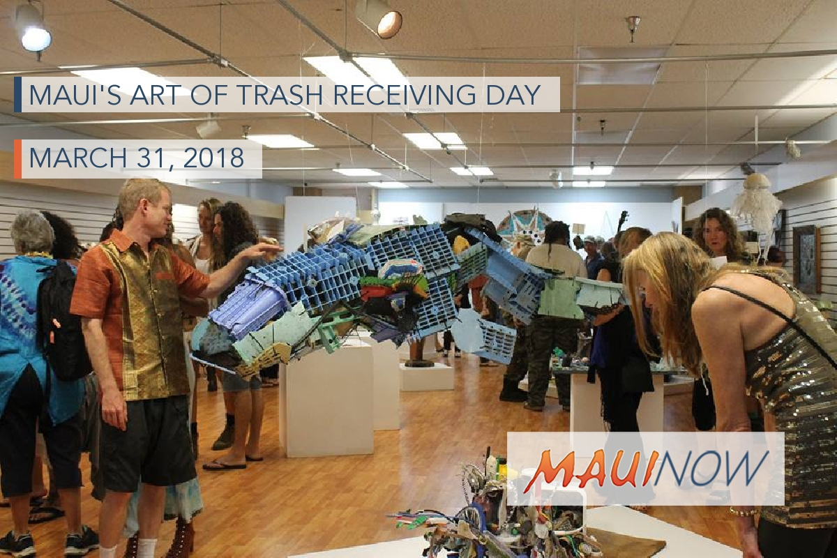 Maui's Art of Trash Receiving Day, March 31