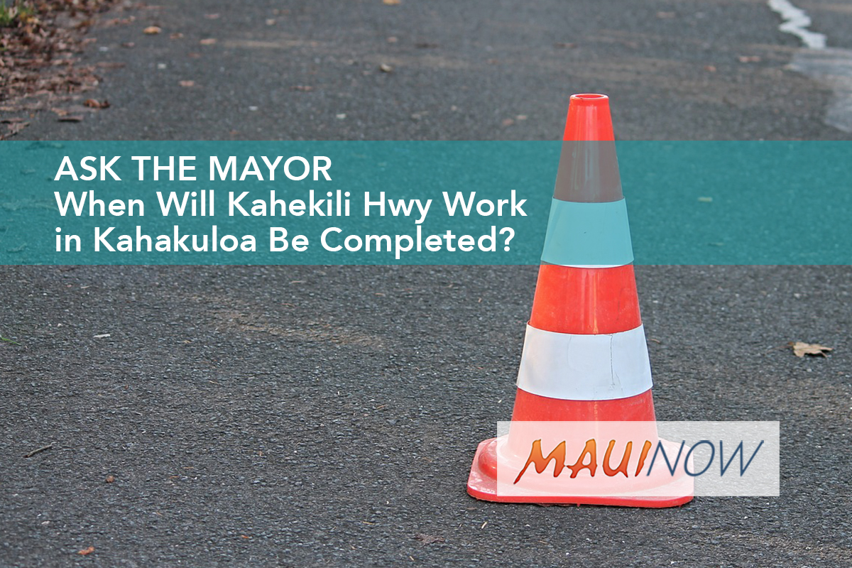 Ask the Mayor: When Will Kahekili Hwy Work in Kahakuloa Be Completed?