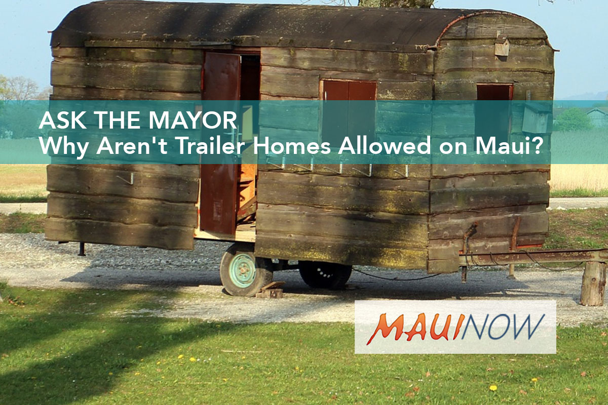 Ask the Mayor: Why Aren't Trailer Homes Allowed on Maui?