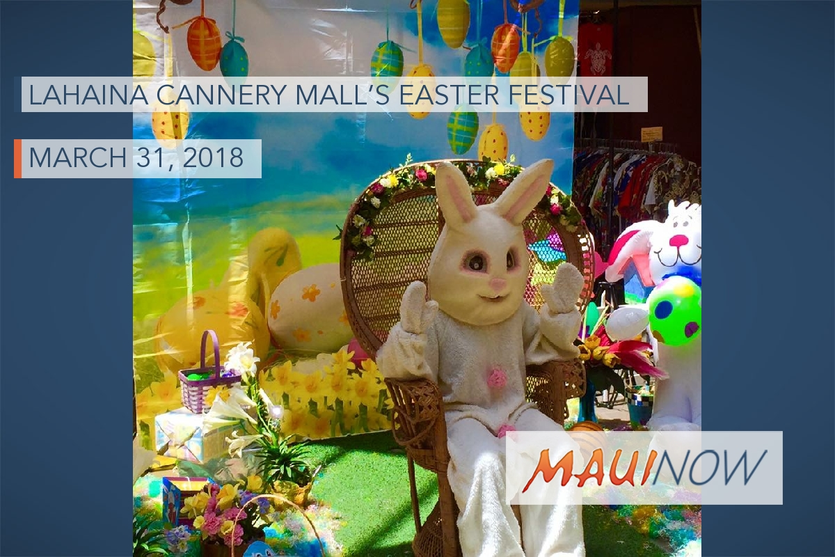 Lahaina Cannery Mall's Easter Festival, March 31