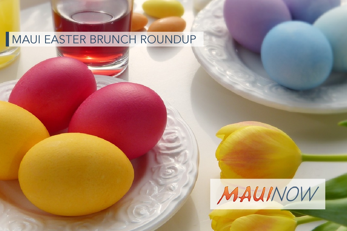 Maui Easter Brunch Roundup