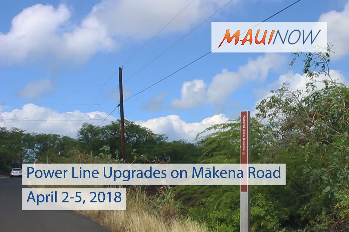 Maui Electric to Upgrade Power Lines on Mākena Road, April 2-5