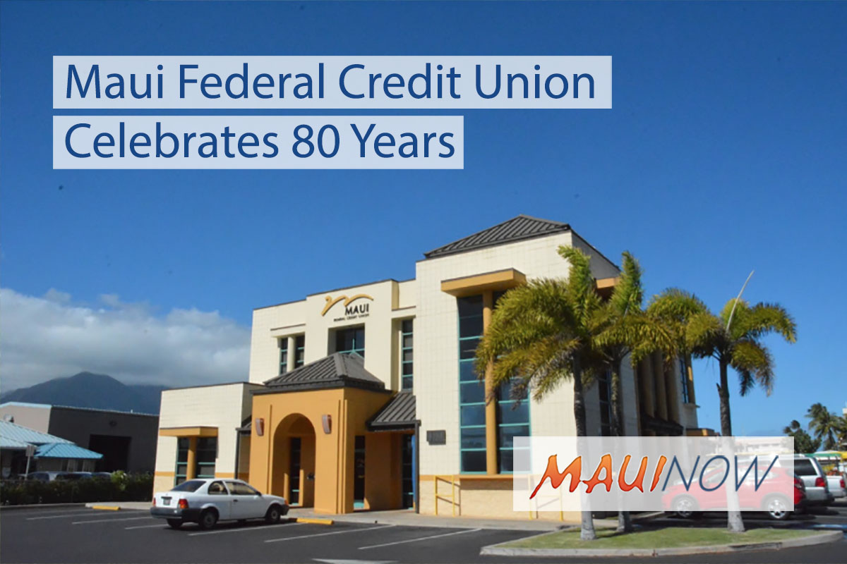 Maui Federal Credit Union Celebrates 80 Years