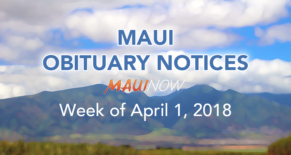 Maui Obituary Notices: Week of April 1, 2018