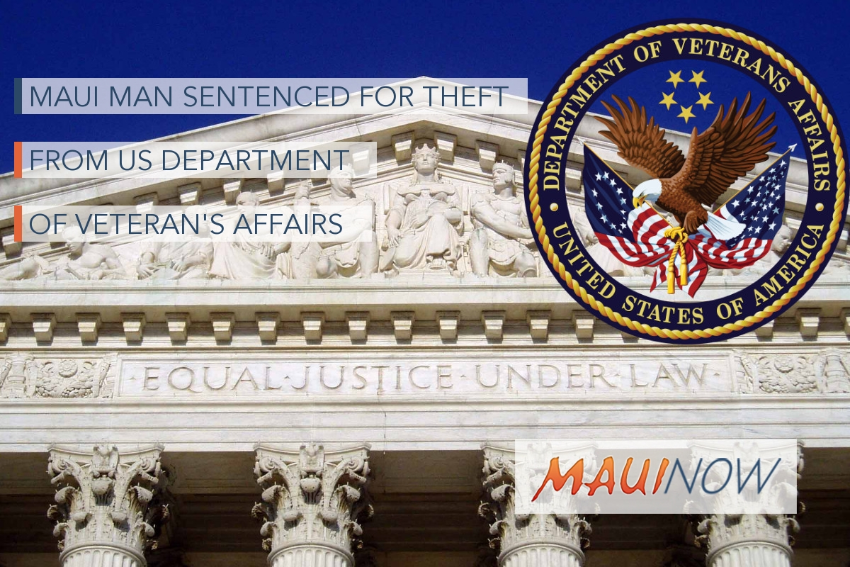Maui Man Sentenced for Theft from US Department of Veteran's Affairs