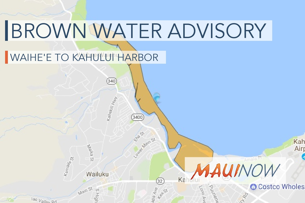Brown Water Advisory Issued from Waiheʻe to Kahului Harbor