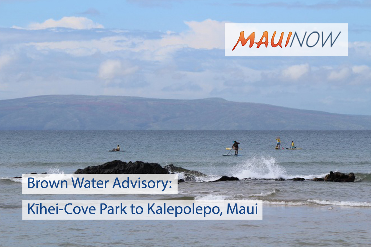 Brown Water Advisory: Kīhei-Cove Park to Kalepolepo, Maui