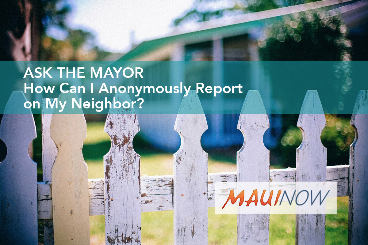 Ask the Mayor: How Can I Anonymously Report on My Neighbor?