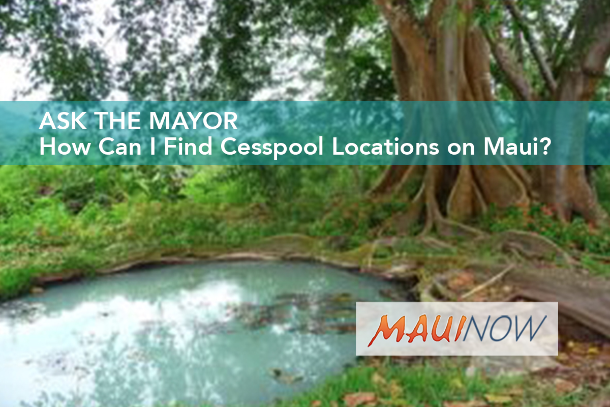 Ask the Mayor: How Can I Find Cesspool Locations on Maui?
