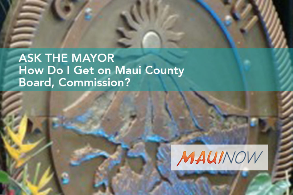 Maui Now: Ask the Mayor: Applying to Maui County's Boards and Commissions