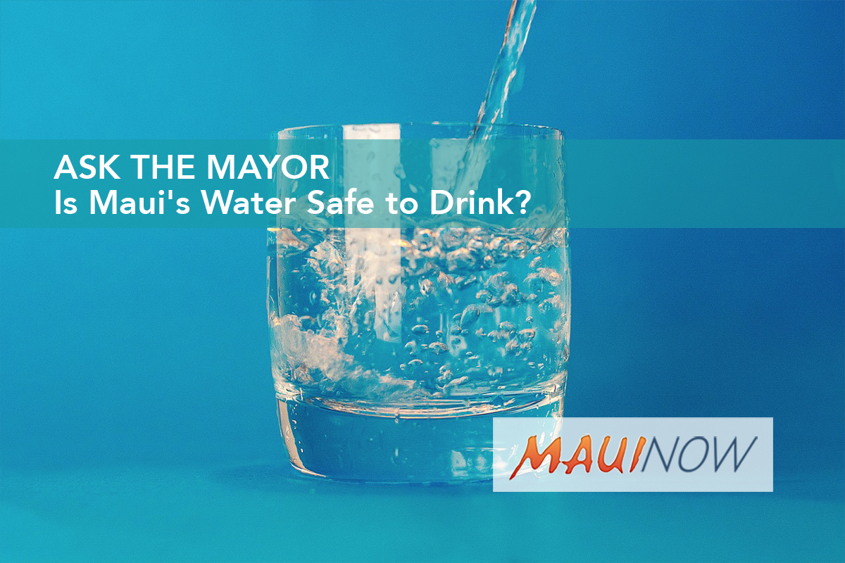Ask the Mayor: Is Maui's Water Safe to Drink?