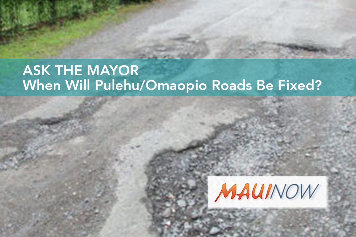 Ask the Mayor: When Will Pulehu/Omaopio Roads Be Fixed?