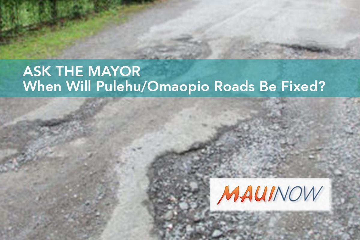 Ask the Mayor: When Will Pulehu/Omaopio Roads Be Fixed?