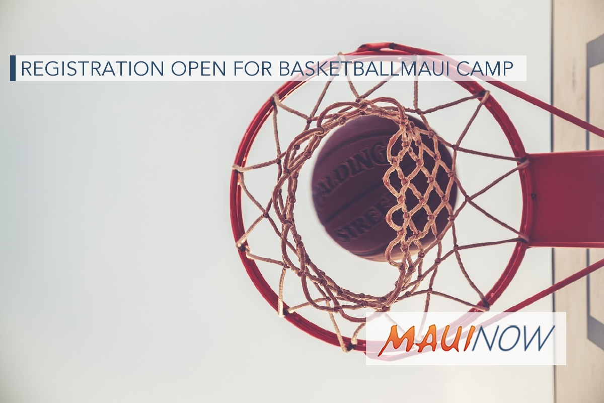 Registration Open for basketballMAUI Camp