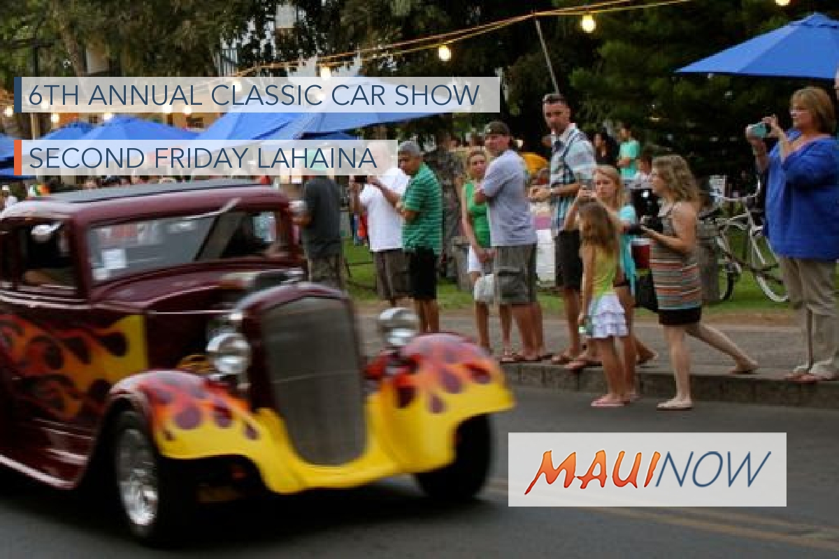6th Annual Classic Car Show at Second Friday Lahaina