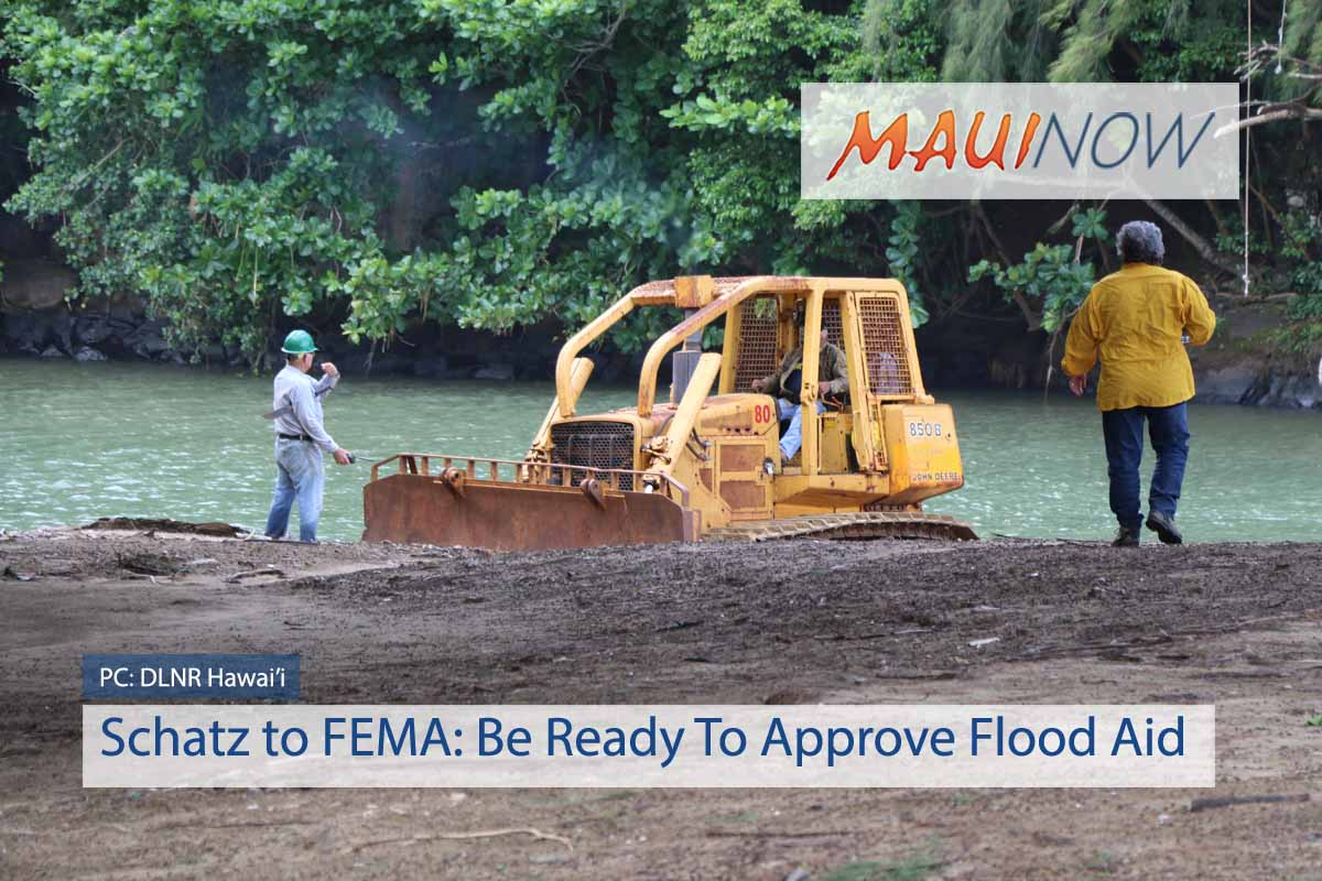 Schatz to FEMA: Be Ready To Approve Aid For Kaua'i Flood Response