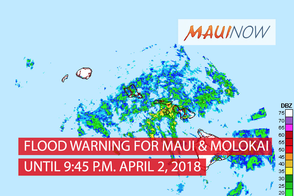Maui and Moloka'i FLOOD WARNING Until 9:45 p.m.