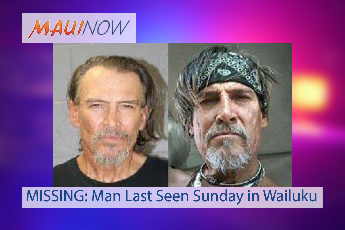 UPDATE/LOCATED: Missing Man Last Seen Sunday in Wailuku, Maui
