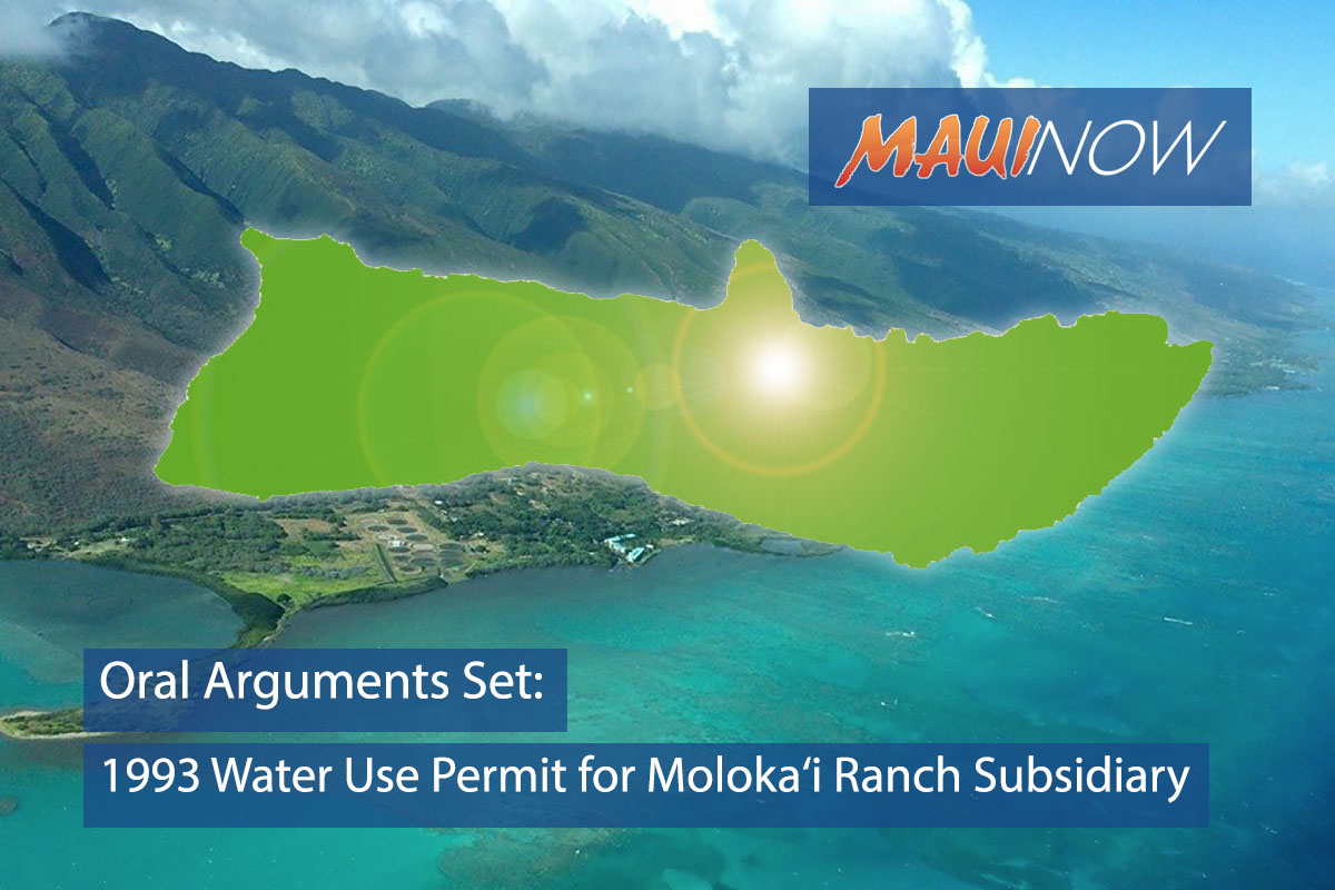 Oral Arguments Set on 1993 Water Use Permit for Moloka'i Ranch Subsidiary