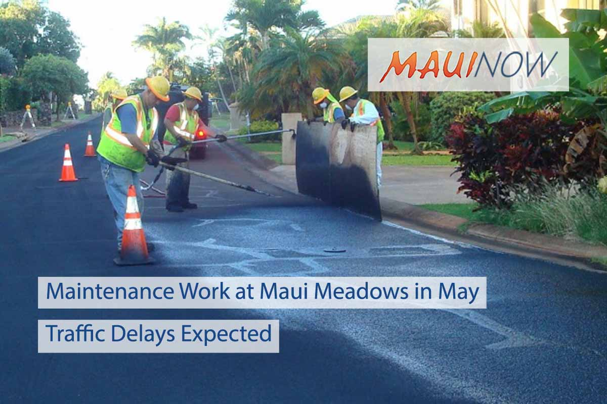 Maintenance Work at Maui Meadows in May to Results in Delays