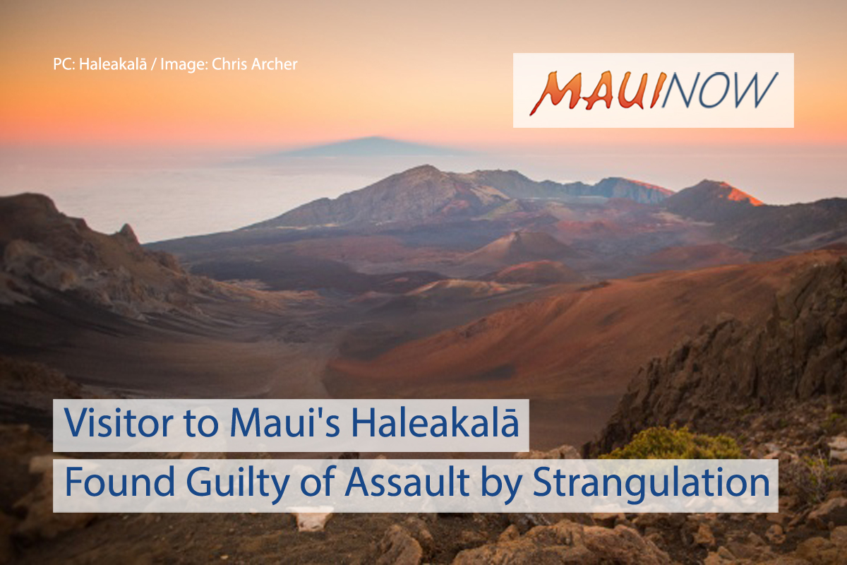 Visitor to Maui's Haleakalā Found Guilty of Assault by Strangulation