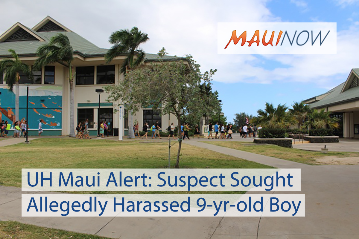 UH Maui Alert: Suspect Sought for Allegedly Harassing 9-year-old Boy