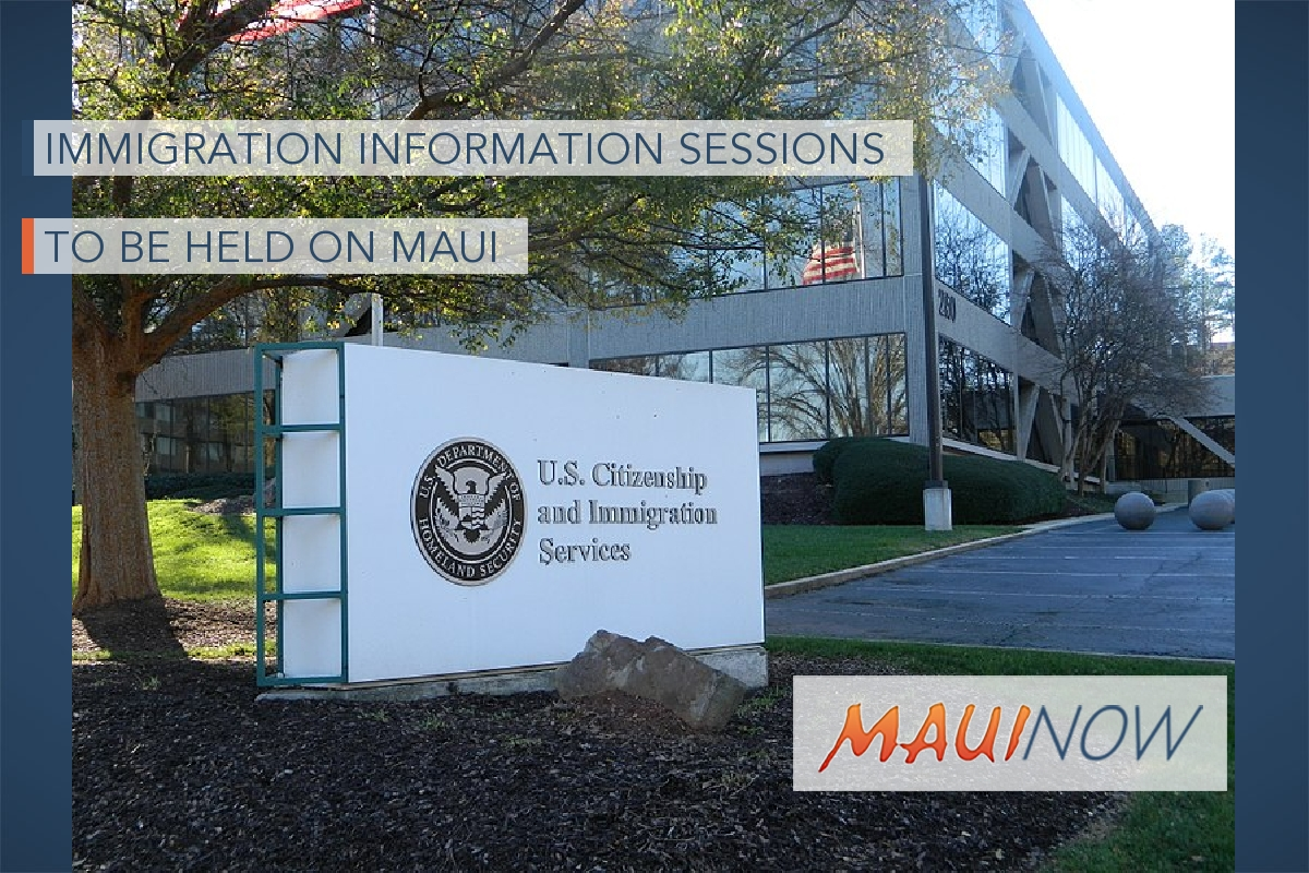Immigration Information Sessions to be Held on Maui