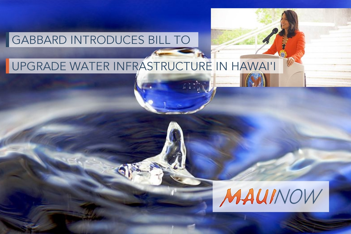 Gabbard Introduces Bill To Upgrade Water Infrastructure in Hawai'i