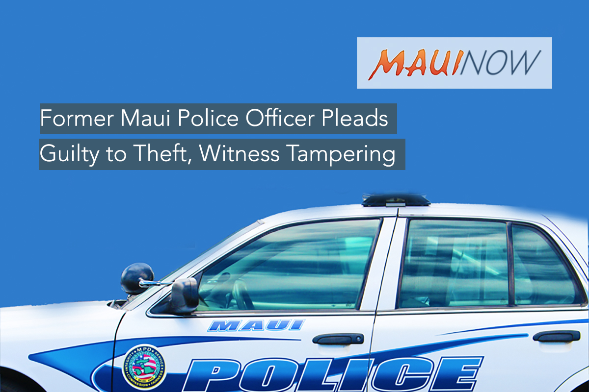 Former Maui Police Officer Pleads Guilty to Theft, Witness Tampering